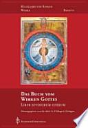 Werke  : Das Buch vom Wirken Gottes / Neuübers. aus dem Lat. von Mechthild Heieck. Einf. von Caecilia Bonn