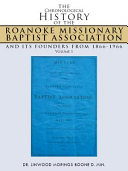 The Chronological History of the Roanoke Missionary Baptist Association and its Founders from 1866-1966