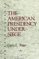 American Presidency Under Siege  The