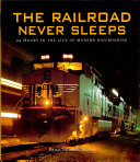 The Railroad Never Sleeps