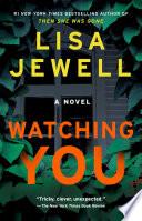 Watching you : a novel