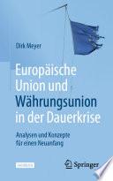 Europäische Union und Währungsunion in der Dauerkrise