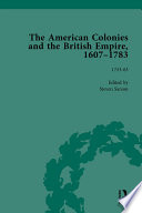 The American Colonies and the British Empire  1607 1783  Part I Vol 4