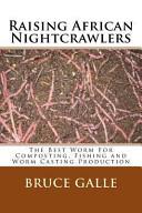Raising African Nightcrawlers