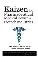 Kaizen for Pharmaceutical  Medical Device and Biotech Industries