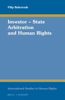 Investor – State Arbitration and Human Rights