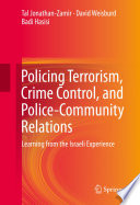 Policing Terrorism  Crime Control  and Police Community Relations