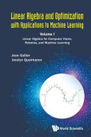 Linear Algebra and Optimization with Applications to Machine Learning   Volume I  Linear Algebra for Computer Vision  Robotics  and Machine Learning