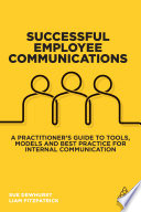 """Successful Employee Communications: A Practitioner's Guide to Tools, Models and Best Practice for Internal Communication"" by Sue Dewhurst, Liam FitzPatrick"