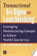 Transactional Six Sigma and Lean Servicing