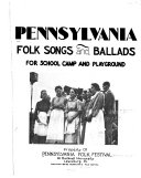 Pennsylvania Folk Songs and Ballads for School  Camp and Playground
