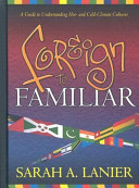 Foreign to Familiar  A Guide to Understanding Hot   And Cold   Climate Cultures
