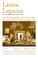 Latina Legacies: Identity, Biography, and Community