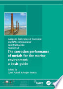Corrosion Performance of Metals for the Marine Environment EFC 63 Book