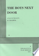 """The Boys Next Door: A Play in Two Acts"" by Tom Griffin"