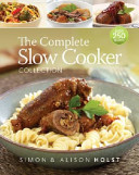 The Complete Slow Cooker Collection Book