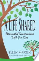 A Life Shared  Meaningful Conversations with Our Kids Book