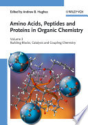 Amino Acids, Peptides and Proteins in Organic Chemistry, Building Blocks, Catalysis and Coupling Chemistry