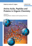 Amino Acids  Peptides and Proteins in Organic Chemistry  Building Blocks  Catalysis and Coupling Chemistry