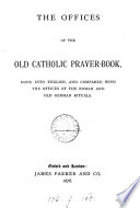 The Offices of the Old Catholic Prayer-book