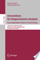 Innovations for Requirement Analysis  From Stakeholders  Needs to Formal Designs
