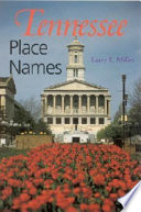 """""""Tennessee Place-names"""" by Larry L. Miller"""