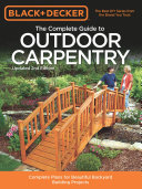 Black   Decker The Complete Guide to Outdoor Carpentry  Updated 2nd Edition