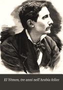 Pdf El Yèmen, tre anni nell'Arabia felice: escursioni fatte del settembre 1877 al marzo 1880