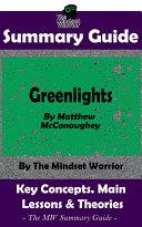 SUMMARY: Greenlights: By Matthew McConaughey | The MW Summary Guide Pdf/ePub eBook