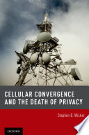 Cellular Convergence and the Death of Privacy Book