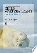 """""""The APSAC Handbook on Child Maltreatment"""" by John E.B. Myers, American Professional Society on the Abuse of Children"""