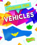 Origami Fun: Vehicles Book
