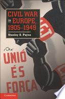 Civil War In Europe 1905 1949