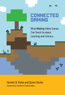 Connected Gaming: What Making Video Games Can Teach Us about ...