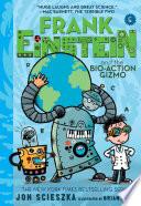 Frank Einstein and the Bio Action Gizmo  Frank Einstein Series  5  Book PDF