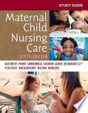 """Study Guide for Maternal Child Nursing Care E-Book"" by Shannon E. Perry, Marilyn J. Hockenberry, Deitra Leonard Lowdermilk, David Wilson"