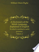 A Dictionary of the Welsh Language  Explained in English