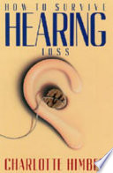 How to Survive Hearing Loss