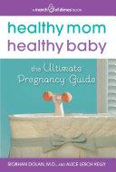Healthy Mom  Healthy Baby  A March of Dimes Book