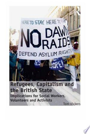 Download Refugees, Capitalism and the British State Free Books - Read Books