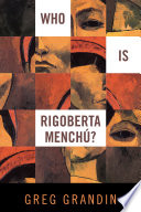 Who Is Rigoberta Menchu