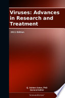 Viruses Advances In Research And Treatment 2011 Edition