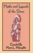 Myths and Legends of the Sioux   38 Sioux Folk Tales