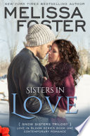Sisters in Love (Snow Sisters #1) Love in Bloom Contemporary Romance