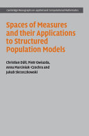 Spaces of Measures and their Applications to Structured Population Models