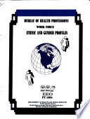 Bureau of Health Professions Work Force Ethnic and Gender Profiles