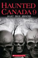 Haunted Canada 9: Scary True Stories Pdf/ePub eBook