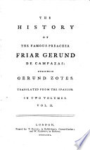 The History of the Famous Preacher Friar Gerund de Campazas ... Translated from the Spanish [and Slightly Abridged, by Thomas Newton? The Dedication Signed: Francisco Lobon de Salazar].