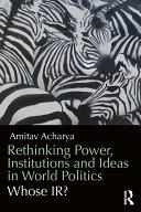 Rethinking Power, Institutions and Ideas in World Politics Pdf/ePub eBook