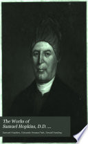 The Works of Samuel Hopkins, D.D. ...